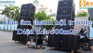 Dàn âm thanh hội trường diện tích 500m2