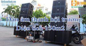 Dàn âm thanh cho hội trường diện tích 150m2