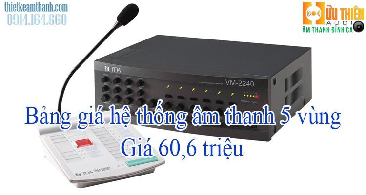 Bảng giá hệ thống âm thanh 5 vùng
