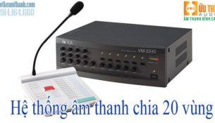 hệ thống âm thanh 20 vùng