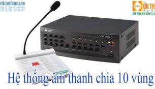 hệ thống âm thanh 10 vùng