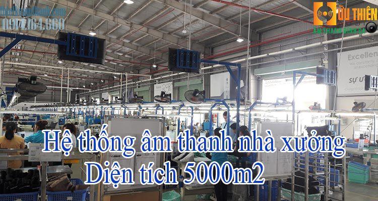 Hệ thống âm thanh nhà xưởng 5000m2