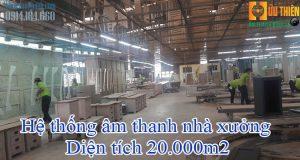 âm thanh nhà xưởng 20000m2