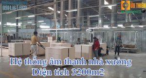 Hệ thống âm thanh nhà xưởng 3200m2